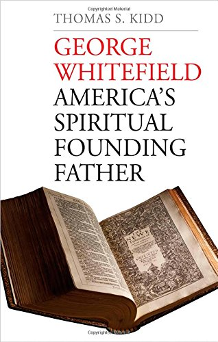 A Review of Thomas S. Kidd's Book on George Whitefield